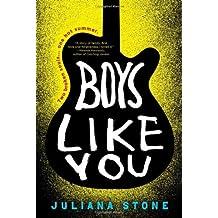 Boys Like You by Juliana Stone (2014-05-06)