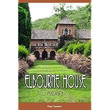 Elbourne House: Volume 2