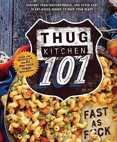 PDF Download Thug Kitchen 101: Fast as F*ck (Thug Kitchen Cookbooks ...
