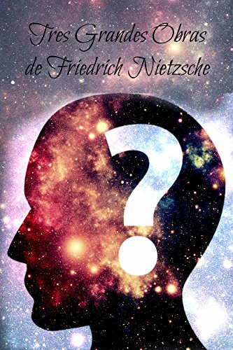 Tres Grandes Obras de Friedrich Nietzsche: Aurora, El Nacimiento de la Tragedia y  La Gaya Ciencia por Friedrich Nietzsche