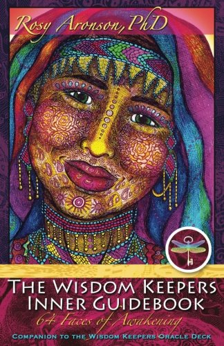 The Wisdom Keepers Inner Guidebook: 64 Faces of Awakening