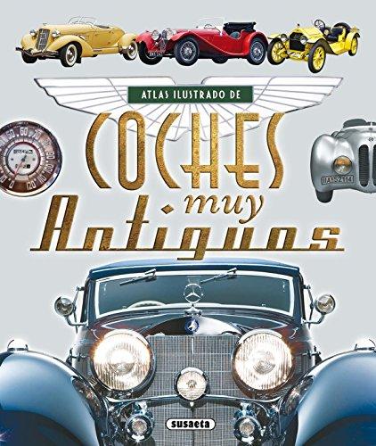 Atlas ilustrado de coches muy antiguos por Susaeta Ediciones S A