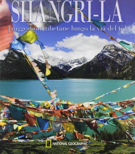 shangri-la-suggestioni-tibetane-lungo-la-via-del-te-ediz-illustrata