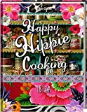 Happy Hippie Cooking: Ibiza - Elke Clörs