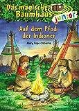 Das magische Baumhaus junior - Auf dem Pfad der Indianer - Mary Pope Osborne