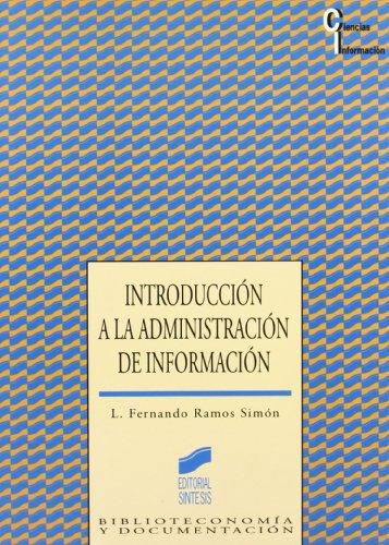 Introducción a la administración de información (Ciencias de la información) por Luis Fernando Ramos Simón