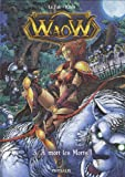 Waow, Tome 3 - A mort les morts !
