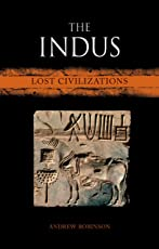 The Indus: Lost Civilizations (Reaktion Books - Lost Civilizations)