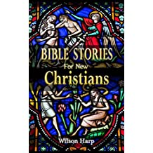 Bible Stories for New Christians (English Edition)