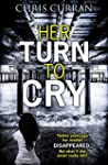 Her Turn to Cry: A gripping psycholog...