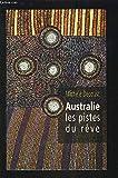 Australie, les pistes du reve