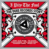 I Pity the Fool the Duke Records Story