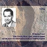 Die Evolution des Menschen, 1 Audio-CD - Wolfgang Schad