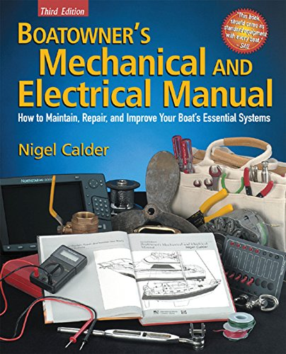 Boatowner's Mechanical and Electrical Manual: How to Maintain, Repair, and Improve Your Boat's Essential Systems (English Edition)