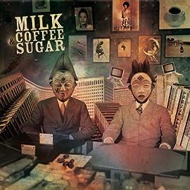 Milk Coffee and Sugar (Album)