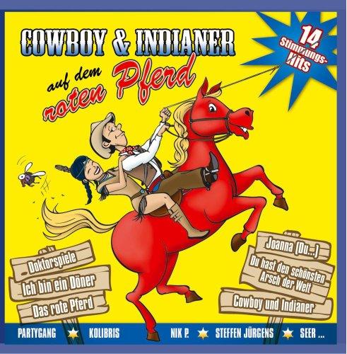 Cowboy und Indianer auf dem roten Pferd- 16 Stimmungshits -
