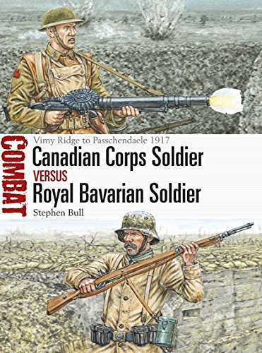 Canadian Corps Soldier vs Royal Bavarian Soldier: Vimy Ridge to Passchendaele 1917 (Combat) por Dr Stephen Bull