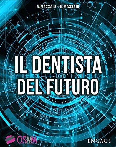 Il Dentista del Futuro:  La tecnologia innovativa per presentare i piani di cura, riempire la sala dattesa e godersi la professione
