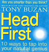Head First: 10 Ways to Tap Into Your Natural Genius by Tony Buzan (2002-04-02)