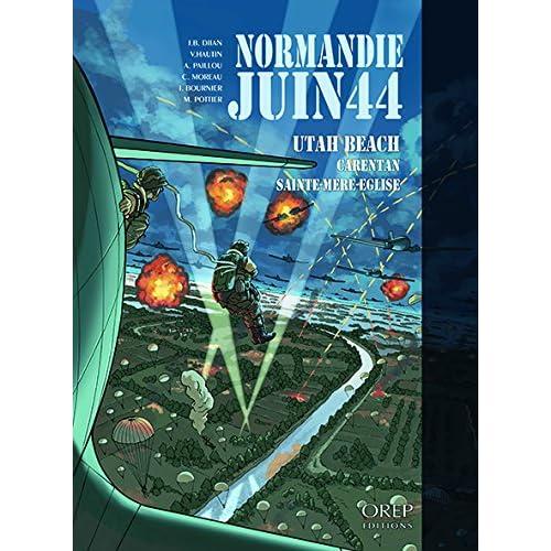 Normandie Juin 44 Tome 2 : Utah Beach-Carentan-Sainte Mere Eglise