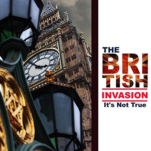 The British Invasion: It's Not...