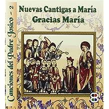 Nuevas cantigas A Maria ; Gracias María