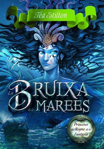 7. La bruixa de les marees (Catalan Edition) por Tea Stilton
