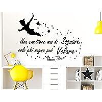Adesivi Muro Frasi Peter Pan Non smettere mai di sognare Solo chi sogna può Volare Citazione Wall Sticker Adesivi Murali…