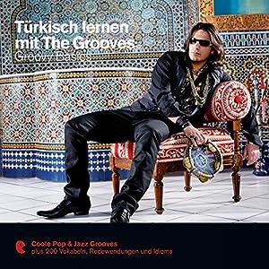 Türkisch lernen mit The Grooves - Groovy Basics (Premium Edutainment)