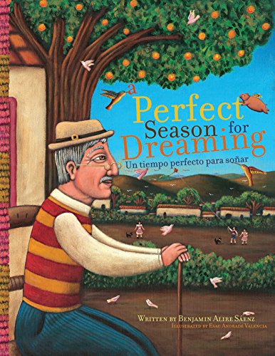 A Perfect Season for Dreaming / Un tiempo perfecto para soñar por Benjamin Alire Saenz