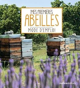 Mes premières abeilles par [Pierre, Maréchal]