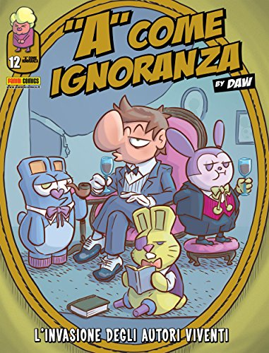 A come ignoranza 12. L'invasione degli autori viventi