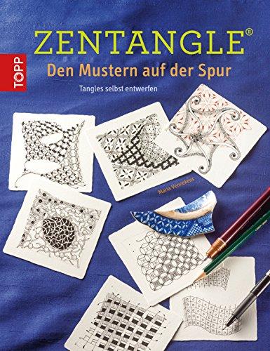 Zentangle - Den Mustern auf der Spur: Tangles selbst entwerfen