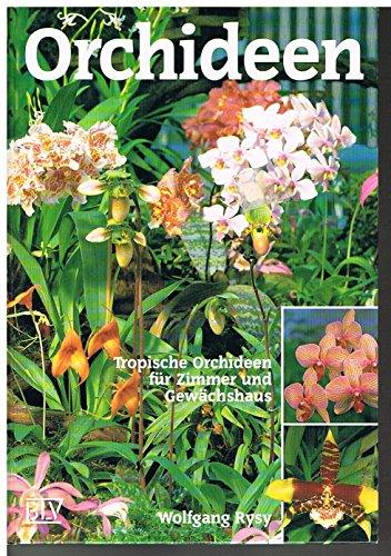 Orchideen. Tropische Orchideen für Zimmer und Gewächshaus