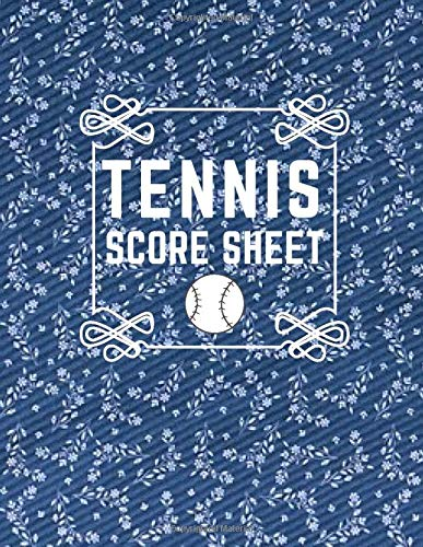 Tennis Score Sheet: Outdoor Game Record Book for Your Tennis Games, Score sheet Keeper Notebook, Recording Tournament Results, Perfect Write-In ... with 120 pages (Tennis Scorebook, Band 34)
