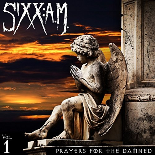 Prayers For The Damned by Sixx: A.M.