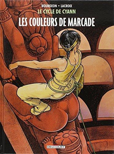 Le Cycle de Cyann T4 - Les Couleurs de Marcade de Claude Lacroix (Créateur), François Bourgeon (Illustrations) (17 septembre 2014) Album