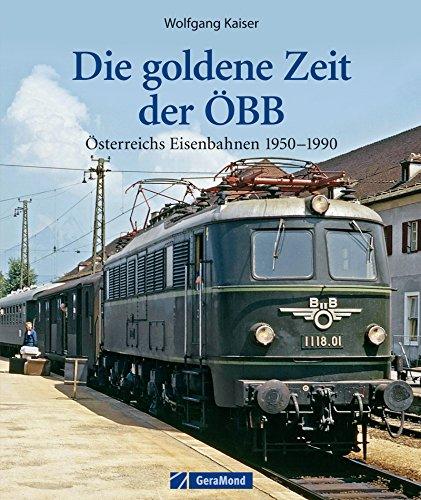 die-goldene-zeit-der-obb-osterreichs-eisenbahnen-1950-1990-ein-bildband-welcher-an-die-grosse-zeit-d