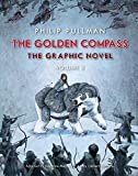 The Golden Compass Graphic Novel, Volume 2 (His Dark Materials (Hardcover))