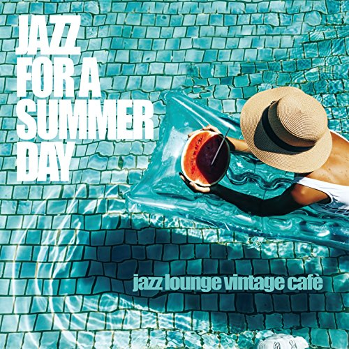 Jazz for a Summer Day (Jazz Lounge Vintage Cafè)