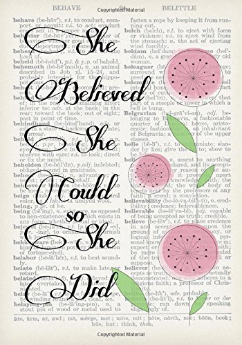 She Believed She Could So She Did Vintage Dictionary Artwork Notebook: 7 x 10 inch Ruled Notebook/Journal for Women (Womens Tee Floral)
