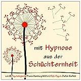 MIT HYPNOSE AUS DER SCHÜCHTERNHEIT (Hypnose-Audio-CD)