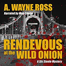 Rendevous at the Wild Onion: A Sis Steele Mystery