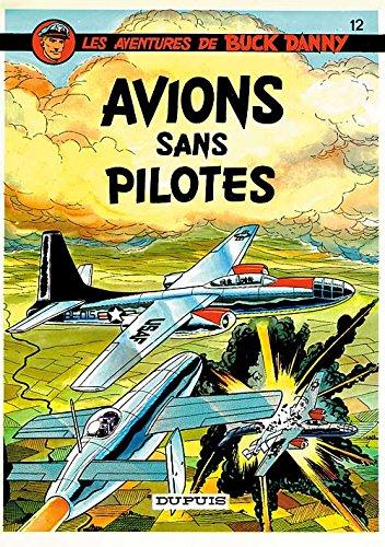 Buck Danny, tome 12 : Avions sans pilotes par