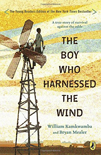 The Boy Who Harnessed the Wind por William Kamkwamba