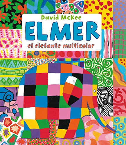 Elmer, el elefante multicolor (Elmer. Recopilatorio de álbumes ilustrados) par David McKee