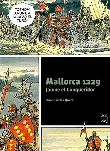 Mallorca 1229. Jaume el Conqueridor (Còmics històrics)