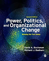 Power, Politics, and Organizational Change, Second Edition: Winning the Turf Game
