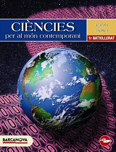 Ciències per al món contemporani 1 Batxillerat. Llibre de l'alumne (Materials Educatius - Batxillerat - Matèries Comunes) - 9788448923525