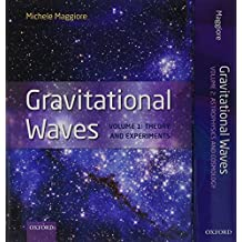 Gravitational Waves, pack: Volumes 1 and 2: Volume 1: Theory and Experiment, Volume 2: Astrophysics and Cosmology: 1-2